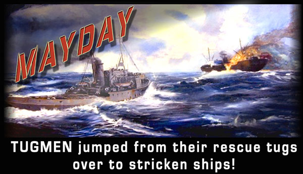 Mayday Tugs of War - Europe. TUGMEN jumped from their rescue tugs over to stricken ships!